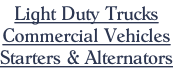Light Duty Trucks Commercial Vehicles Starters & Alternators